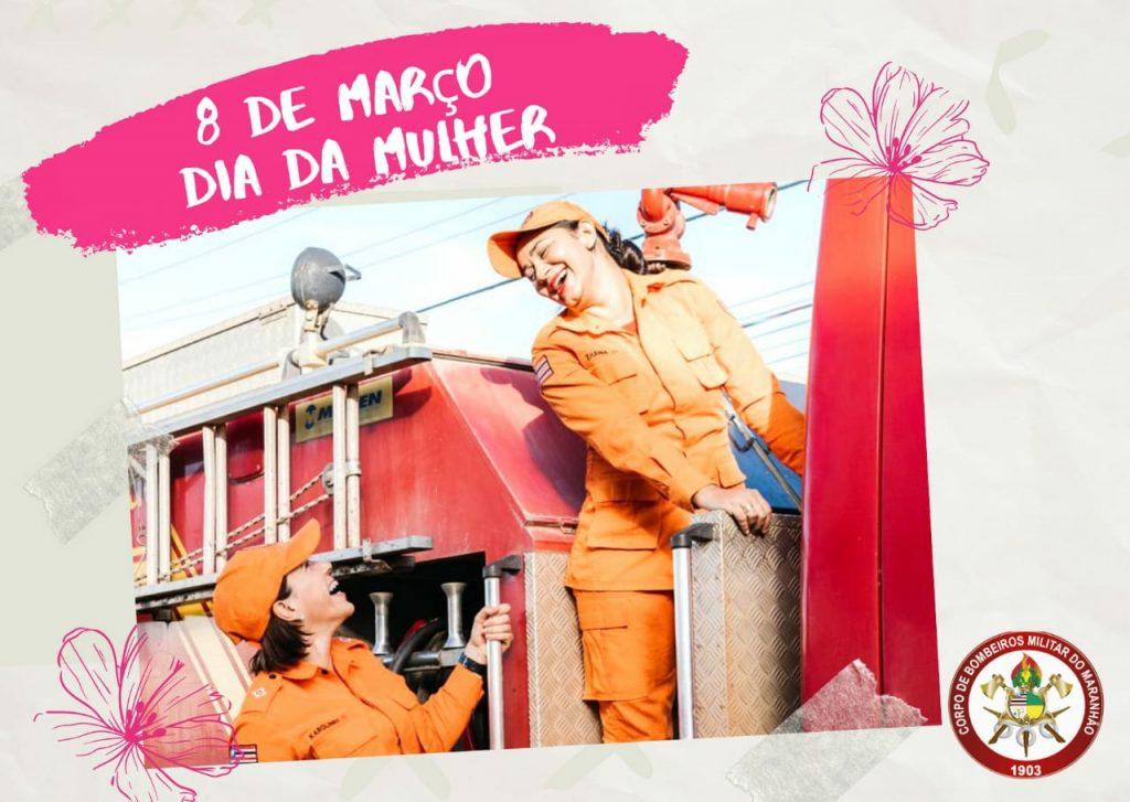 Dia Internacional da Mulher, uma homenagem do Corpo de Bombeiros Militar do Maranhão.